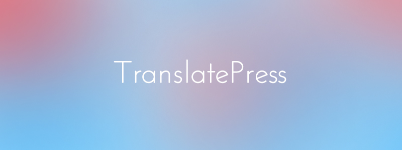 Plugin multilingüe de WordPress TranslatePress