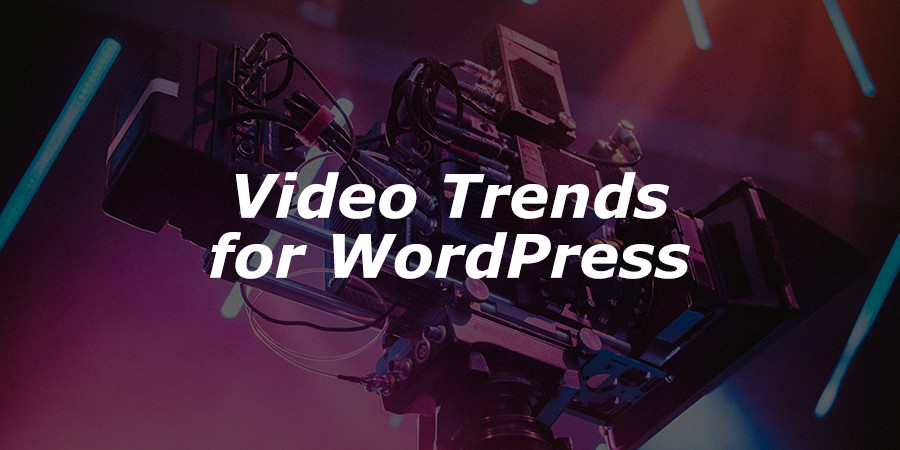 Tendencias de video 2017 para hacer crecer su video marketing de WordPress