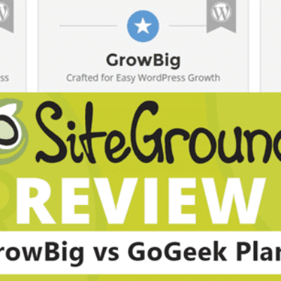 siteground-startup-vs-growbig-vs-gogeek-review-plan-comparison-2020-which-is-the-best